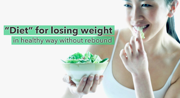 Diet for losing weight in healthy way without rebound
